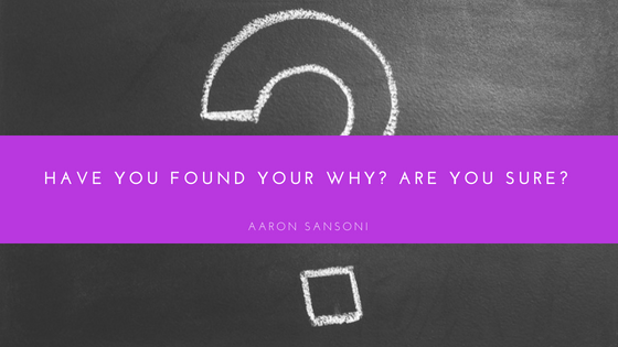 Aaron Sansoni - Find The Why Behind your goals