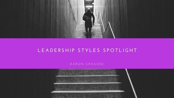 Aaron Sansoni - Leadership Styles