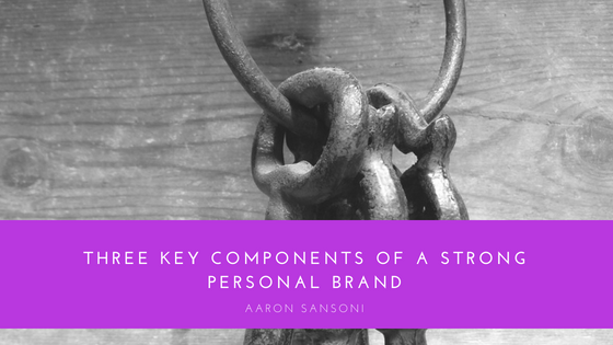 Components of a Strong Personal Brand | Aaron Sansoni