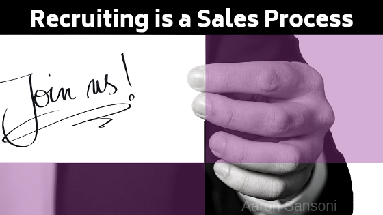 Aaron Sansoni - Recruiting is a Sales Process Header
